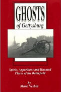 Ghosts of Gettysburg: Spirits, Apparitions and Haunted Places of the Battlefield
